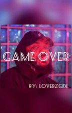 Game Over  by loverzgirl