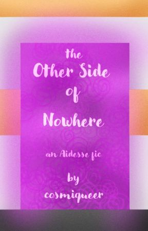 the Other Side of Nowhere by cosmiqueer