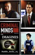 Criminal Minds Imagines by Maddie_Rocks_04