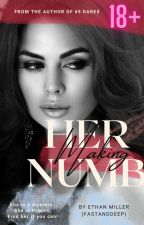 Making Her Numb (18+ ONLY) by FastAndDeep