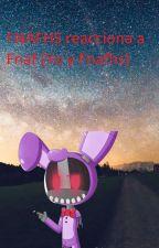 FNAFHS reacciona A fnaf (yo y Fnafhs) by DannyOrozco8