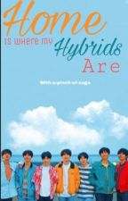 Home is where my hybrids are (BTS x Reader) by with-a-pinch-of-suga
