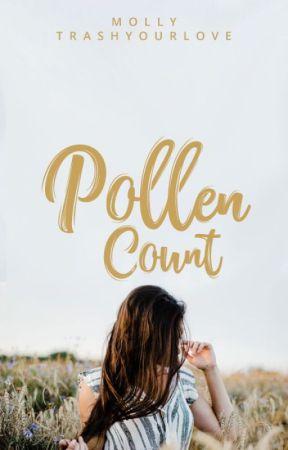 Pollen Count | ✓ by trashyourlove