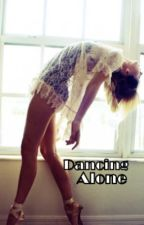 Dancing Alone (DI1D Sequel) by curly1718