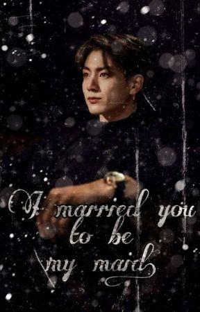 تزوجتك لتكوني خادمتي  by g_hp8765