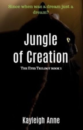 Jungle of Creation (The Eyes Trilogy book 1) by KayAnne1212