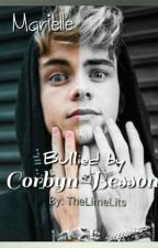 {1} Bullied by Corbyn Besson {Complete} by TheLimeLits