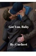 Got you, Baby by Cuebert