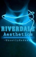 Riverdale Aesthetics/Graphics by -GhostlyRedneck