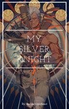 My Silver Knight by Shiruke-Lightheart