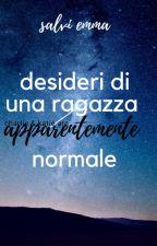 desideri di un ragazza apparentemente normale by mylifeisamovie__
