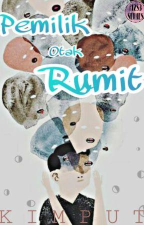 Pemilik Otak Rumit [END] by kimpoetry_
