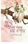 [NT] Tu tiên biệt dạng nữ phụ - Lương Bạc Lương. cover