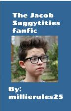The VERY SERIOUS JACOB SAGGYTITIES FANFIC by ineedmajorhelp