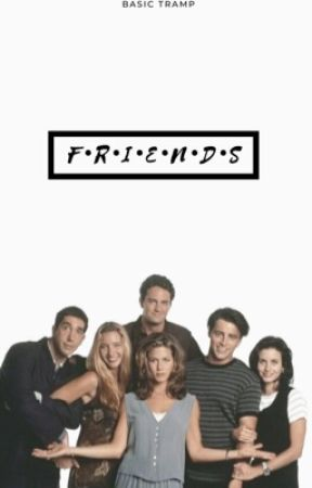 FRIENDS|IMAGINES  by BasicTramp