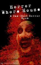Horror Whore House (Horror One Shot Book) by HorrorMC13
