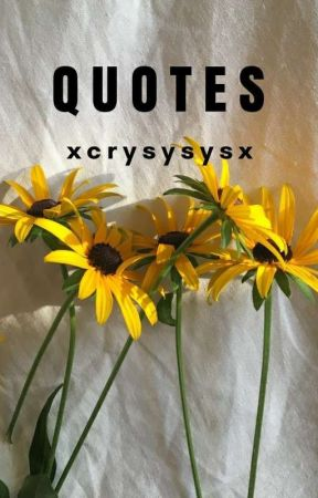 Quotes by xcrysysysx