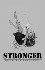 Stronger (OPM Fanfic) by TheSlyDreamer
