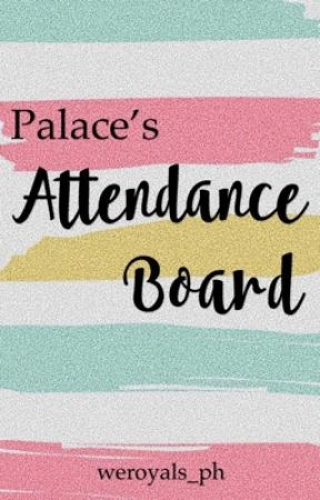 Palace's Attendance Board by WeRoyals_PH