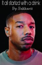 It all started with a drink (Michael B. Jordan) by bakkarii