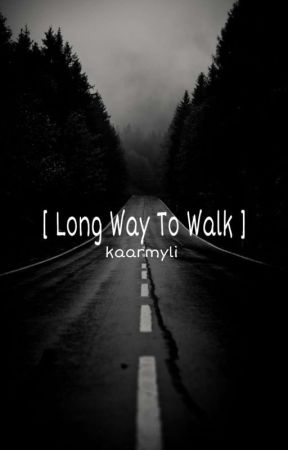 [ Long Way To Walk ] FIN by Kaarmyli