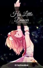 His Little Dancer by TheOtakuBear