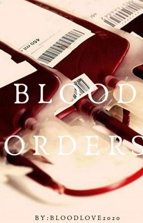 Blood Orders by Bleedinglove2020