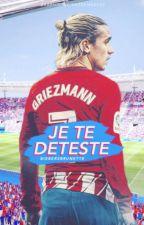 je te deteste  // antoine griezmann by biebersbrunette
