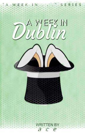 A Week in Dublin   AWI series   by xkalopsia