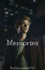 Memories (Newt x Reader~Final Book In Newt x Reader Series) by HeySamantha0501