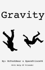 Gravity by mrpoohbear