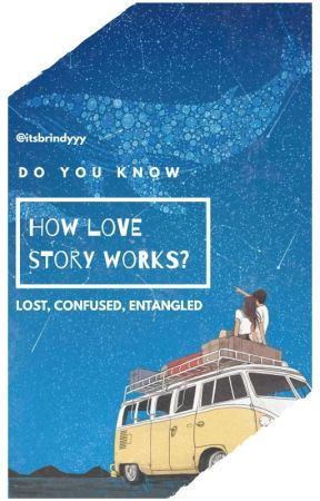 How love story works?  by itsbrindyyy