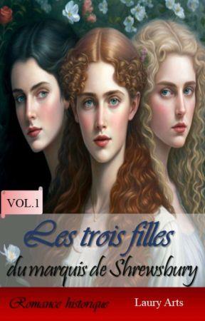 Les trois filles du marquis de Shrewsbury Volume 1 et 2 [Terminé] by tklaury