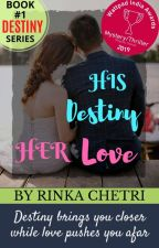 His Destiny Her Love (BOOK #1) ✔ by Rinka_Ritz