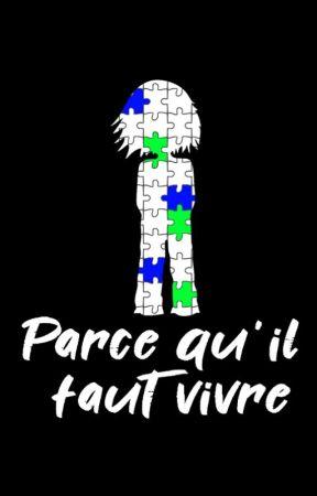 Parce qu'il faut vivre [ Nouvelle graphique ] by Dkonam
