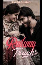 Railway Tracks|✓  by dreamaholic7