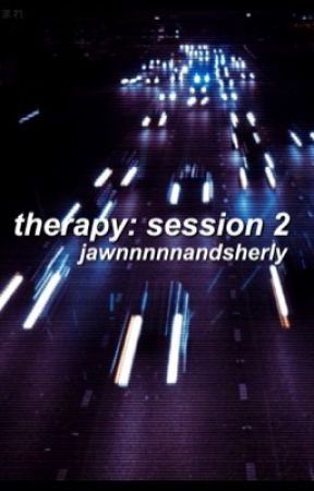 Therapy: Session 2 [Personal] by JawnnnnnAndSherly