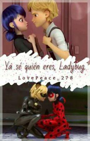 Ya sé quién eres, Ladybug. (One-shot) by LovePeace_278