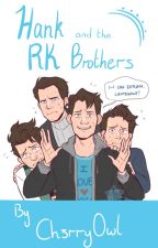 Hank and the RK Brothers (A collection of short stories) [DISCONTINUED] by 3llis0wl