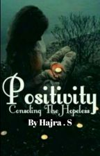 Positivity ~ Consoling The Hopeless | Poetry by PatienceNPrayers