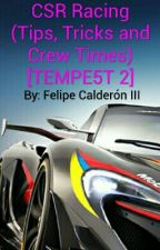 CSR Racing 2 (Tips, Tricks and Crew Times) [TEMPE5T 2] by _TheFC3_
