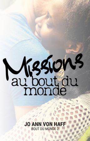 [Terminé] Missions au bout du monde by joannvonhaff