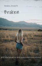 Broken by Broken_Dream76