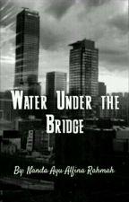 Water Under the Bridge by blacknaark