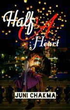 Half A Heart [Book #1] by junixia_7
