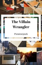 The Villain Wrangler | Overwatch by p1ratew3nch