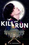 Kill and Run | MYG x Reader ✓ cover