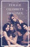 Female Celebrity Imagines | (Girl x Girl) cover