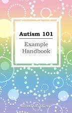 Autism 101: Example Handbook by AutismInfo