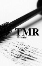 SMUT {TMR} by -lijah